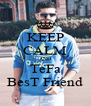 KEEP CALM AND TeFa BesT Friend - Personalised Poster A4 size