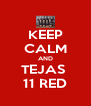 KEEP CALM AND TEJAS  11 RED - Personalised Poster A4 size