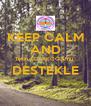 KEEP CALM AND Tekin ÇOLAKOĞLU'nu  DESTEKLE  - Personalised Poster A4 size
