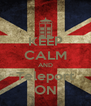 KEEP CALM AND Teleport ON - Personalised Poster A4 size