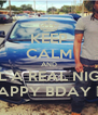 KEEP CALM AND TELL A REAL NIGGA HAPPY BDAY 💯💯 - Personalised Poster A4 size