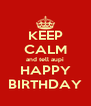 KEEP CALM and tell aupi HAPPY BIRTHDAY - Personalised Poster A4 size