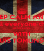 KEEP CALM AND... tell everyone that IM IN LOVE WITH LOUIS TOMLINSON - Personalised Poster A4 size