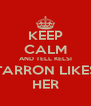 KEEP CALM AND TELL KELSI TARRON LIKES HER - Personalised Poster A4 size