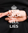 KEEP CALM AND TELL LIES - Personalised Poster A4 size