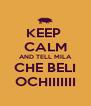 KEEP  CALM AND TELL MILA CHE BELI OCHIIIIIII - Personalised Poster A4 size