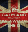 KEEP CALM AND TELL MILLY HOW AWESOME SHE IS - Personalised Poster A4 size