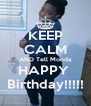KEEP CALM AND Tell Monda HAPPY  Birthday!!!!! - Personalised Poster A4 size