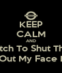 KEEP CALM AND Tell That Bitch To Shut The Fuck Up! Why You In My Business Hoe?! Get The Fuck Out My Face Hoe?! Gorilla, Ape, Monkey Looking Ass Hoe! - Personalised Poster A4 size