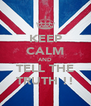 KEEP CALM AND TELL THE TRUTH !! - Personalised Poster A4 size
