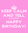 KEEP CALM AND TELL VICTORIA HAPPY BIRTHDAY! - Personalised Poster A4 size