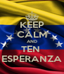 KEEP CALM AND TEN  ESPERANZA - Personalised Poster A4 size