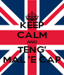 KEEP CALM AND TENG' MAL 'E CAP - Personalised Poster A4 size