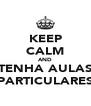 KEEP CALM AND TENHA AULAS PARTICULARES - Personalised Poster A4 size