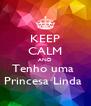 KEEP CALM AND Tenho uma  Princesa Linda  - Personalised Poster A4 size