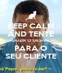 KEEP CALM AND TENTE TRADUZIR O DESPACHO PARA O SEU CLIENTE - Personalised Poster A4 size