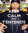 KEEP CALM AND T'ENTENDS  - Personalised Poster A4 size