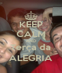 KEEP CALM AND Terça da ALEGRIA - Personalised Poster A4 size
