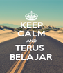 KEEP CALM AND TERUS  BELAJAR - Personalised Poster A4 size
