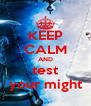 KEEP CALM AND test your might - Personalised Poster A4 size