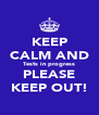 KEEP CALM AND Tests in progress PLEASE KEEP OUT! - Personalised Poster A4 size