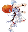 KEEP CALM AND tetsuya  ON - Personalised Poster A4 size