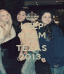 KEEP CALM AND TEXAS 2013  - Personalised Poster A4 size