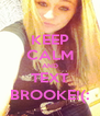 KEEP CALM AND TEXT BROOKE!(: - Personalised Poster A4 size