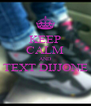 KEEP CALM AND TEXT DIJJONE  - Personalised Poster A4 size