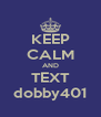 KEEP CALM AND TEXT dobby401 - Personalised Poster A4 size