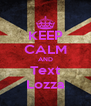 KEEP CALM AND Text Lozza - Personalised Poster A4 size