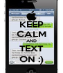 KEEP CALM AND TEXT ON :) - Personalised Poster A4 size