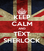 KEEP CALM AND TEXT SHERLOCK - Personalised Poster A4 size