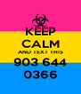 KEEP CALM AND TEXT THIS 903 644 0366 - Personalised Poster A4 size