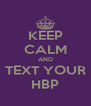 KEEP CALM AND TEXT YOUR HBP - Personalised Poster A4 size