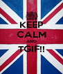KEEP CALM AND TGIF!!  - Personalised Poster A4 size