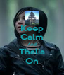 Keep Calm And Thalia On - Personalised Poster A4 size