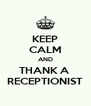 KEEP CALM AND THANK A  RECEPTIONIST - Personalised Poster A4 size
