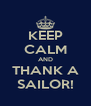 KEEP CALM AND THANK A SAILOR! - Personalised Poster A4 size