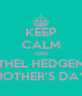 KEEP CALM AND THANK ETHEL HEDGEMAN LYLE HAPPY MOTHER'S DAY LADIES - Personalised Poster A4 size