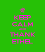 KEEP CALM AND THANK ETHEL - Personalised Poster A4 size