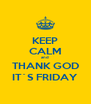 KEEP CALM and THANK GOD IT´S FRIDAY - Personalised Poster A4 size