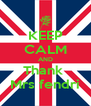 KEEP CALM AND Thank  Mrs fendri - Personalised Poster A4 size