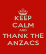 KEEP CALM AND THANK THE ANZACS - Personalised Poster A4 size