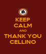 KEEP CALM AND THANK YOU CELLINO - Personalised Poster A4 size