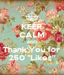 """KEEP CALM AND Thank You for 250 """"Likes"""" - Personalised Poster A4 size"""