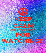 KEEP CALM AND THANK YOU  FOR WATCHING!!! - Personalised Poster A4 size