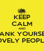 KEEP CALM AND THANK YOURSELF FOR THE LOVELY PEOPLE AROUND - Personalised Poster A4 size