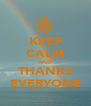 KEEP CALM AND THANKS EVERYONE - Personalised Poster A4 size