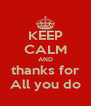 KEEP CALM AND thanks for All you do - Personalised Poster A4 size
